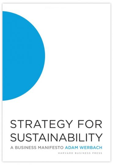 Book Review: Strategy for Sustainability by Adam Werbach  – A Primer for Third Wing Environmentalism or a Harbinger of the Black Swan?