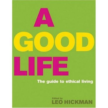 Book Review: Loving Leo Hickman's 'The Good Life'