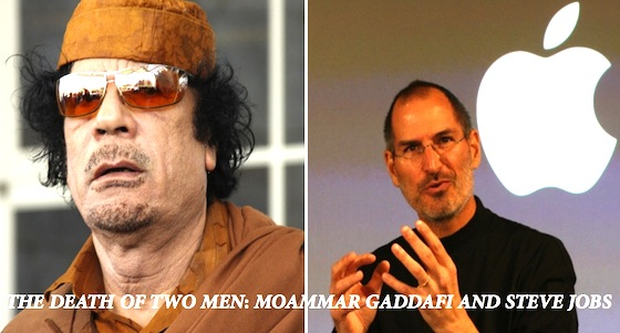 The Death of Two Men – Muammar Gaddafi and Steve Jobs