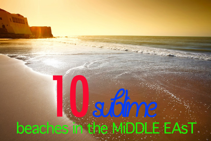 10 Best Sublime Beaches in the Middle East